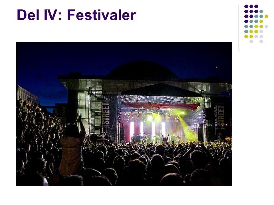 Del IV: Festivaler