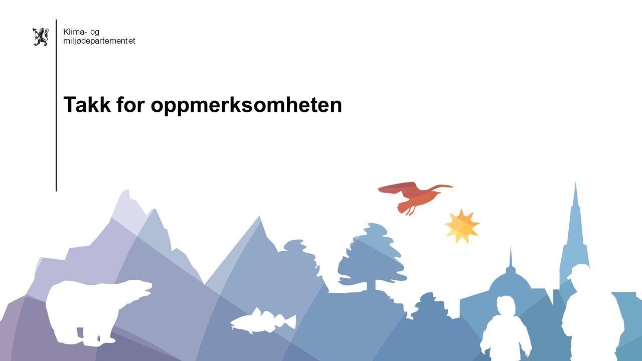 Klima- og miljødepartementet Norsk mal: Sluttside Alternativ 1 Klima- og miljødepartementet Takk for oppmerksomheten