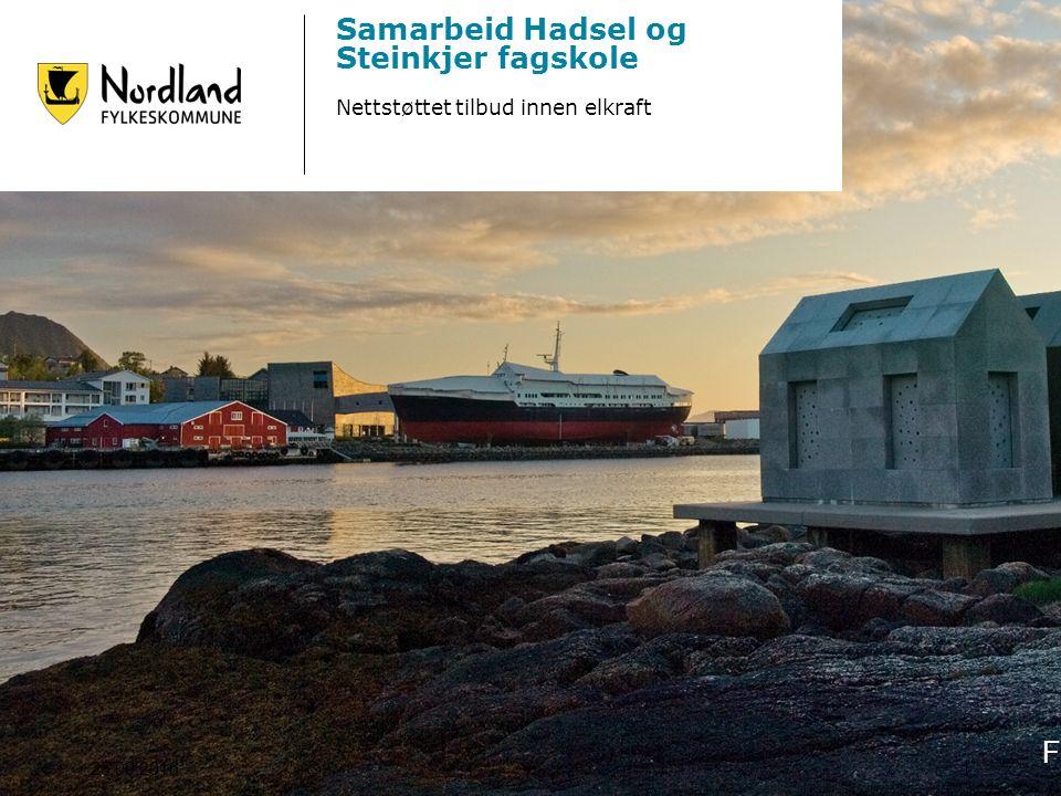 Hadsel og Steinkjer fagskole v/Hans Gunnar Hansen Fagskoleleder 91101824 / hansha@vgs.nfk.no