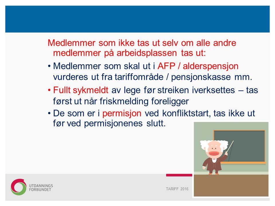 Medlemmer som ikke tas ut selv om alle andre medlemmer på arbeidsplassen tas ut: Medlemmer som skal ut i AFP / alderspensjon vurderes ut fra tariffområde / pensjonskasse mm.