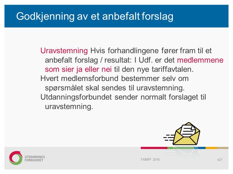 Godkjenning av et anbefalt forslag Uravstemning Hvis forhandlingene fører fram til et anbefalt forslag / resultat: I Udf.