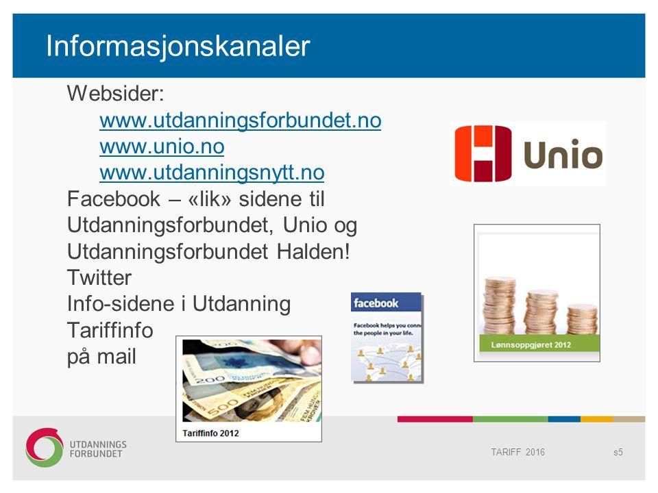 TARIFF 2016 Informasjonskanaler Websider: www.utdanningsforbundet.no www.unio.no www.utdanningsnytt.no Facebook – «lik» sidene til Utdanningsforbundet, Unio og Utdanningsforbundet Halden.