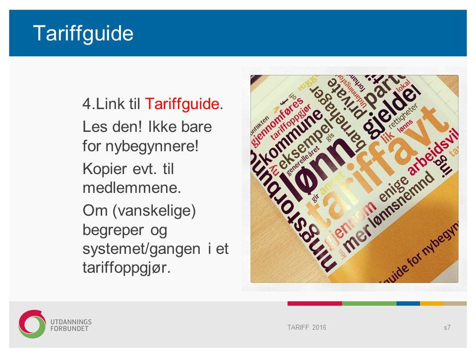 Tariffguide 4.Link til Tariffguide. Les den. Ikke bare for nybegynnere.