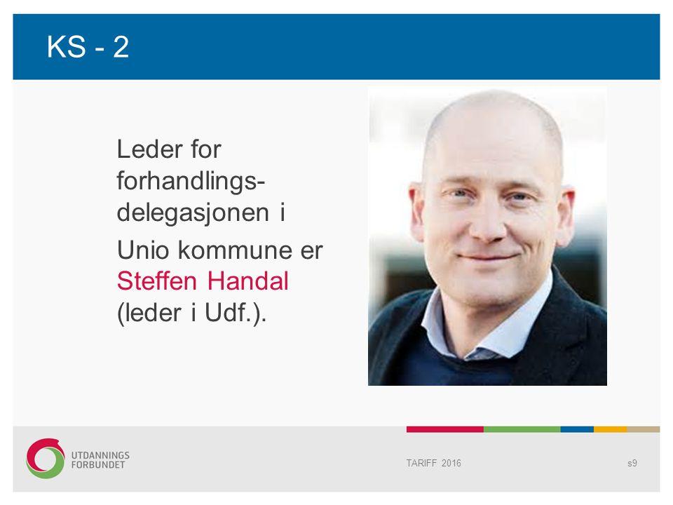 KS - 2 Leder for forhandlings- delegasjonen i Unio kommune er Steffen Handal (leder i Udf.).