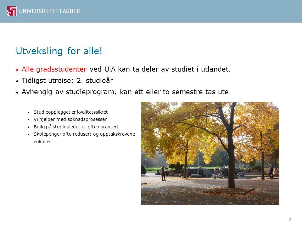 2 Alle gradsstudenter ved UiA kan ta deler av studiet i utlandet.