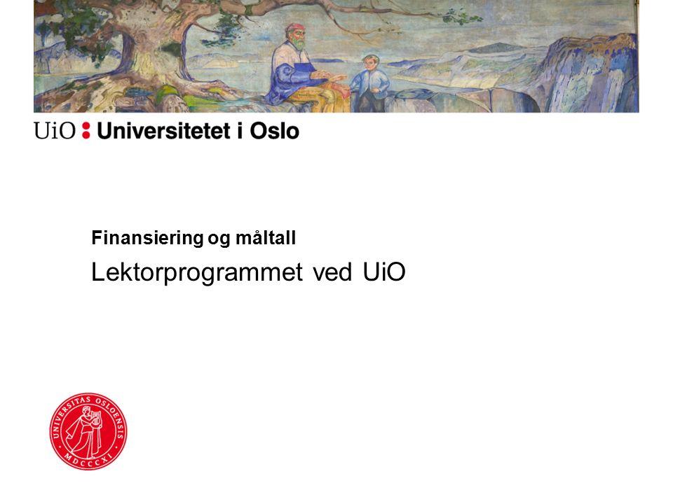 Finansiering og måltall Lektorprogrammet ved UiO