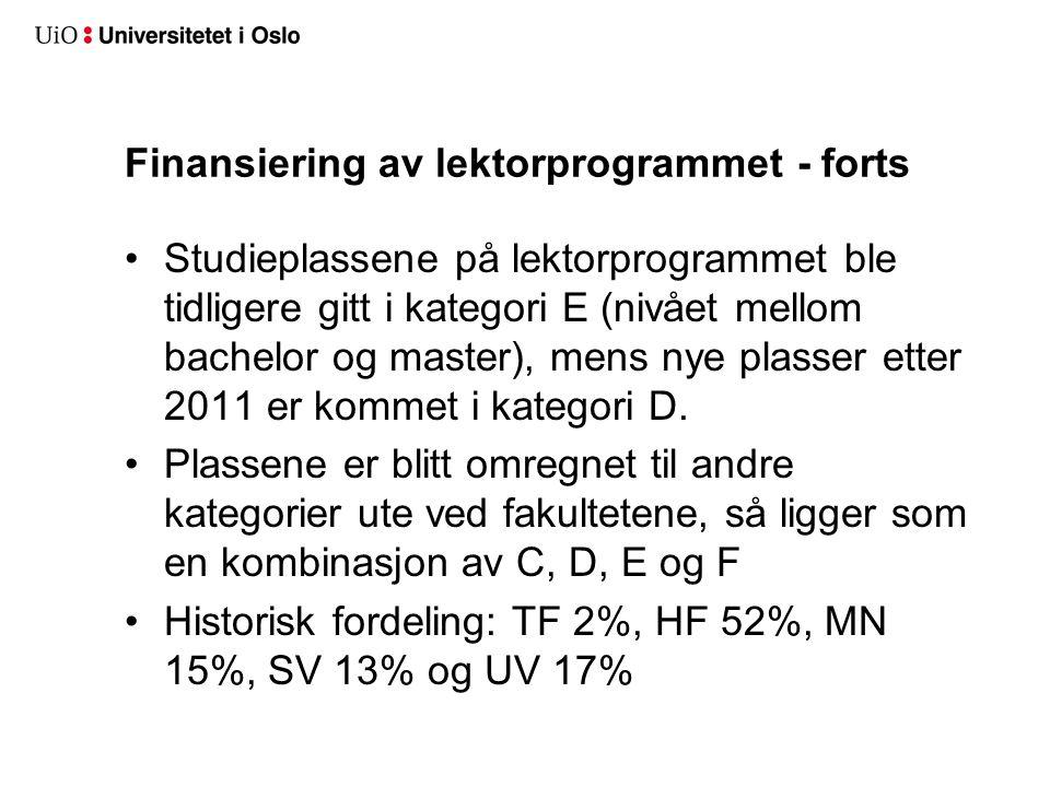 Finansiering av lektorprogrammet - forts Studieplassene på lektorprogrammet ble tidligere gitt i kategori E (nivået mellom bachelor og master), mens nye plasser etter 2011 er kommet i kategori D.