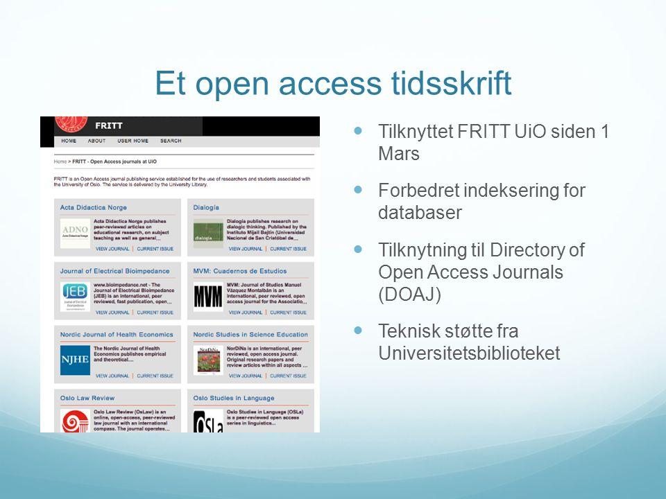 Et open access tidsskrift Tilknyttet FRITT UiO siden 1 Mars Forbedret indeksering for databaser Tilknytning til Directory of Open Access Journals (DOAJ) Teknisk støtte fra Universitetsbiblioteket