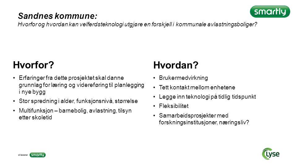 Sandnes kommune: Hvorfor og hvordan kan velferdsteknologi utgjøre en forskjell i kommunale avlastningsboliger? Hvorfor? Erfaringer fra dette prosjekte