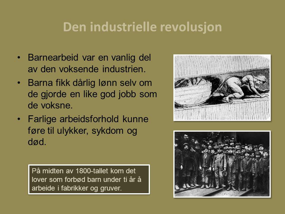 Den industrielle revolusjon Barnearbeid var en vanlig del av den voksende industrien.