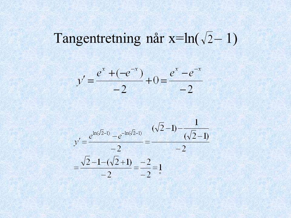 Tangentretning når x=ln( – 1)