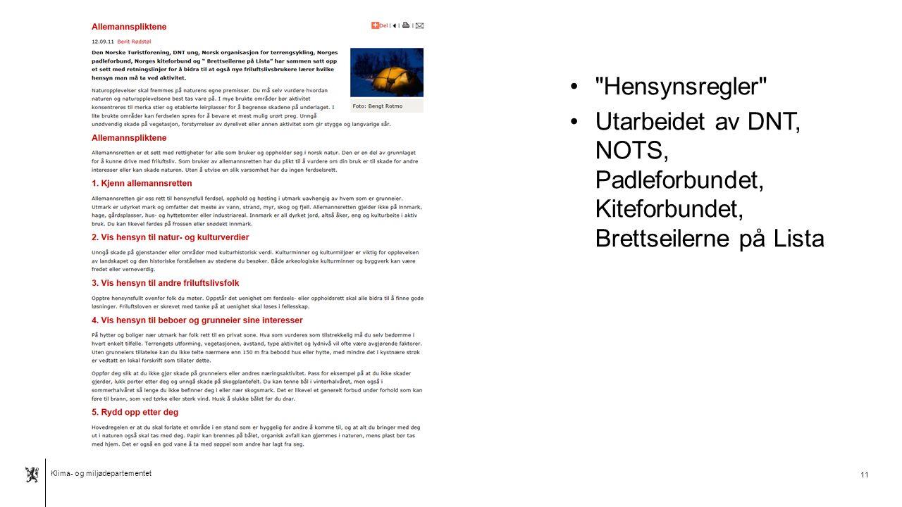 Klima- og miljødepartementet Norsk mal: Tekst med kulepunkter - 2 vertikale bilder 11 Hensynsregler Utarbeidet av DNT, NOTS, Padleforbundet, Kiteforbundet, Brettseilerne på Lista