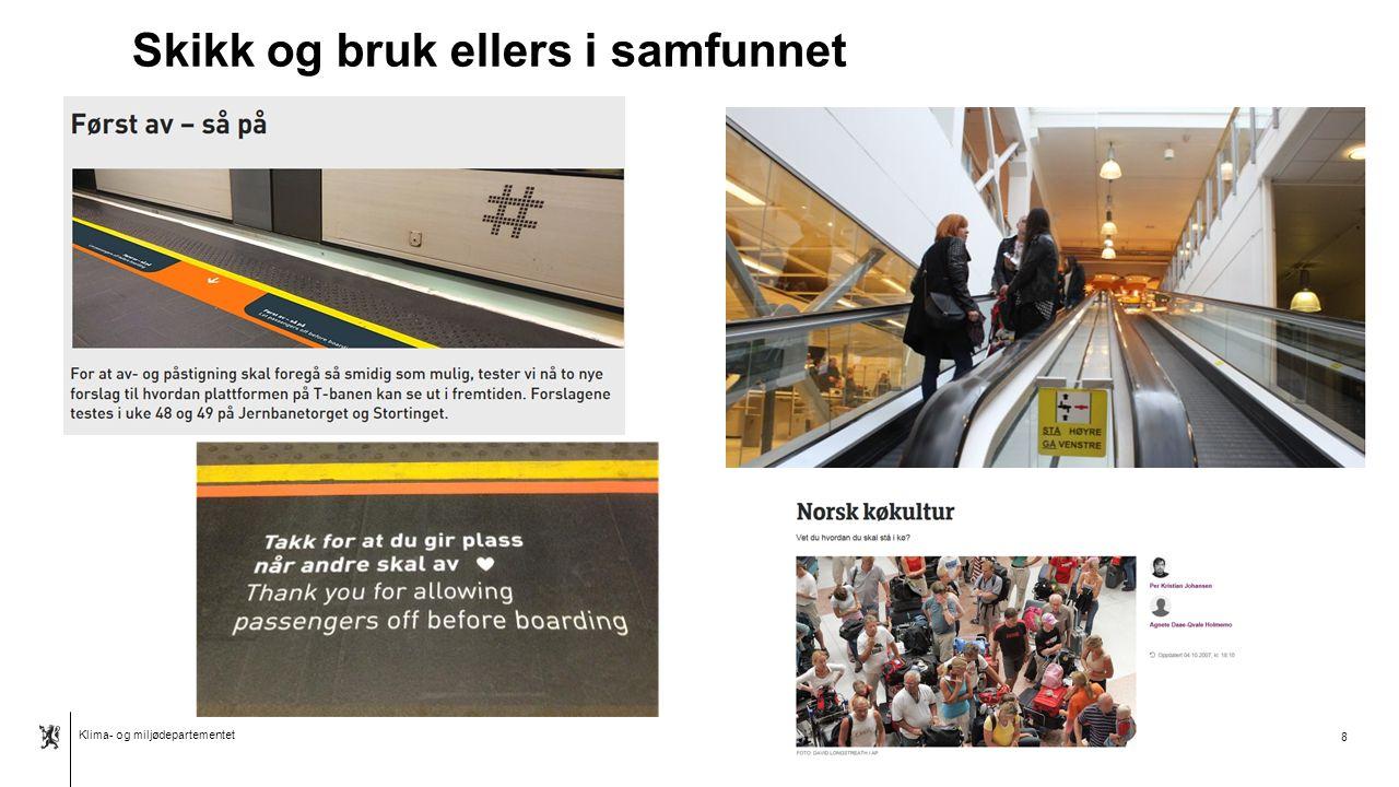 Klima- og miljødepartementet Norsk mal: Tekst med kulepunkter - 2 vertikale bilder Skikk og bruk ellers i samfunnet 8