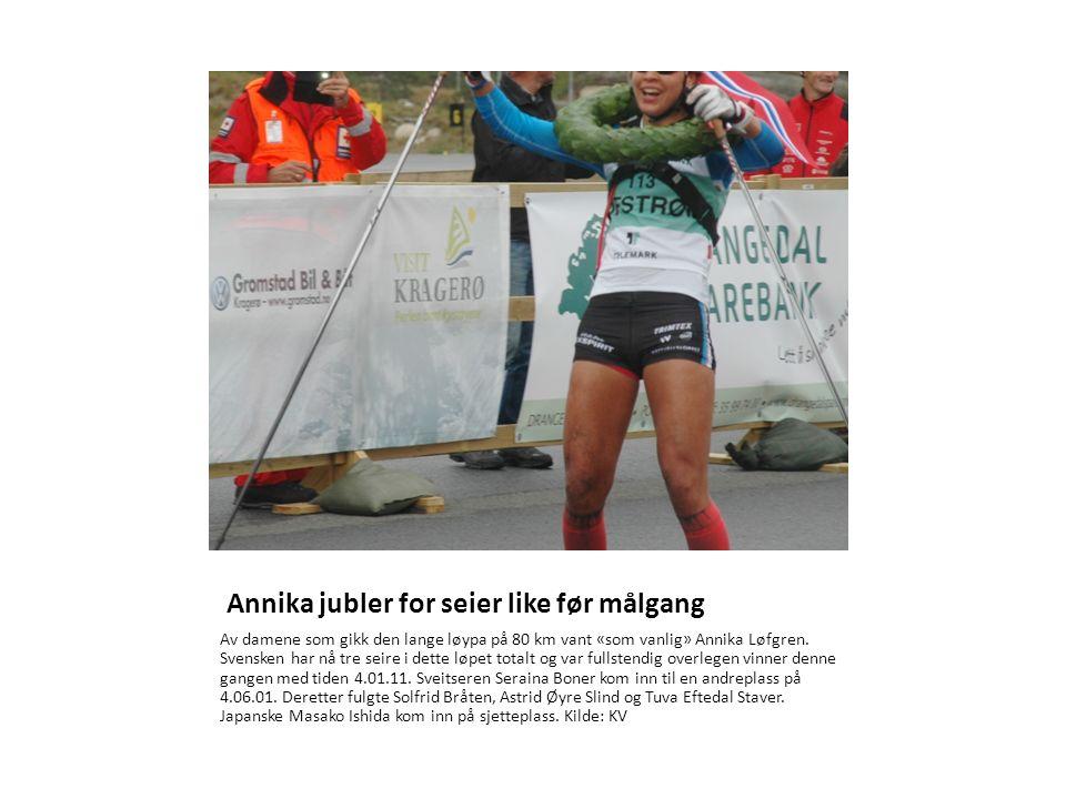 Annika jubler for seier like før målgang Av damene som gikk den lange løypa på 80 km vant «som vanlig» Annika Løfgren.
