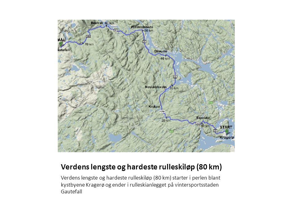 Verdens lengste og hardeste rulleskiløp (80 km) Verdens lengste og hardeste rulleskiløp (80 km) starter i perlen blant kystbyene Kragerø og ender i rulleskianlegget på vintersportsstaden Gautefall