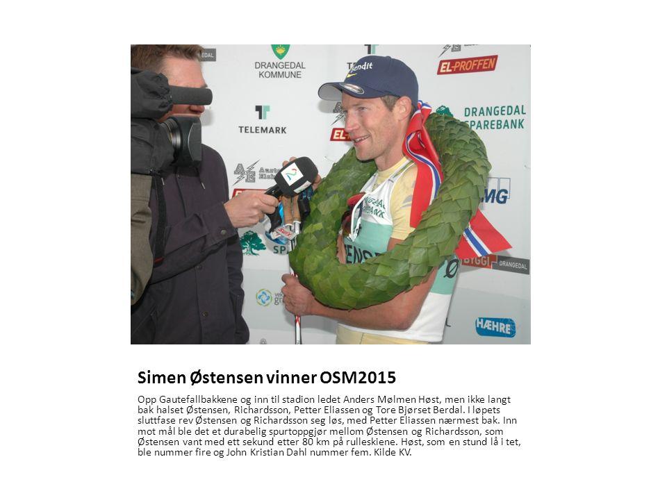 Simen Østensen vinner OSM2015 Opp Gautefallbakkene og inn til stadion ledet Anders Mølmen Høst, men ikke langt bak halset Østensen, Richardsson, Petter Eliassen og Tore Bjørset Berdal.