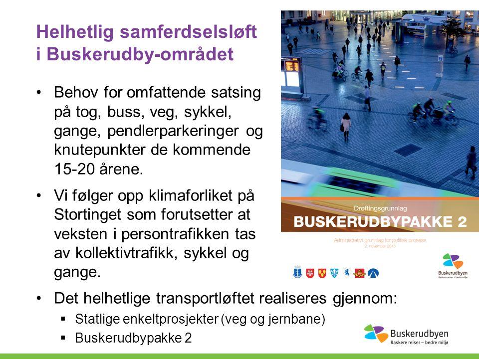 Helhetlig samferdselsløft i Buskerudby-området Behov for omfattende satsing på tog, buss, veg, sykkel, gange, pendlerparkeringer og knutepunkter de kommende 15-20 årene.