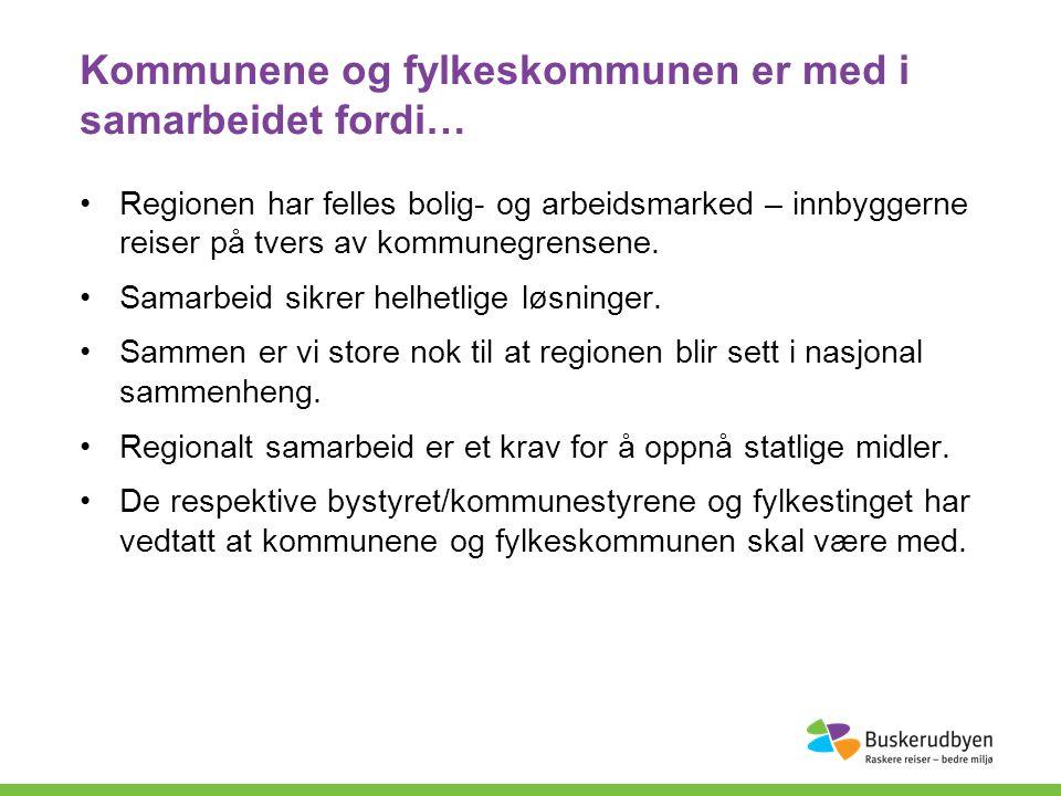 Kommunene og fylkeskommunen er med i samarbeidet fordi… Regionen har felles bolig- og arbeidsmarked – innbyggerne reiser på tvers av kommunegrensene.