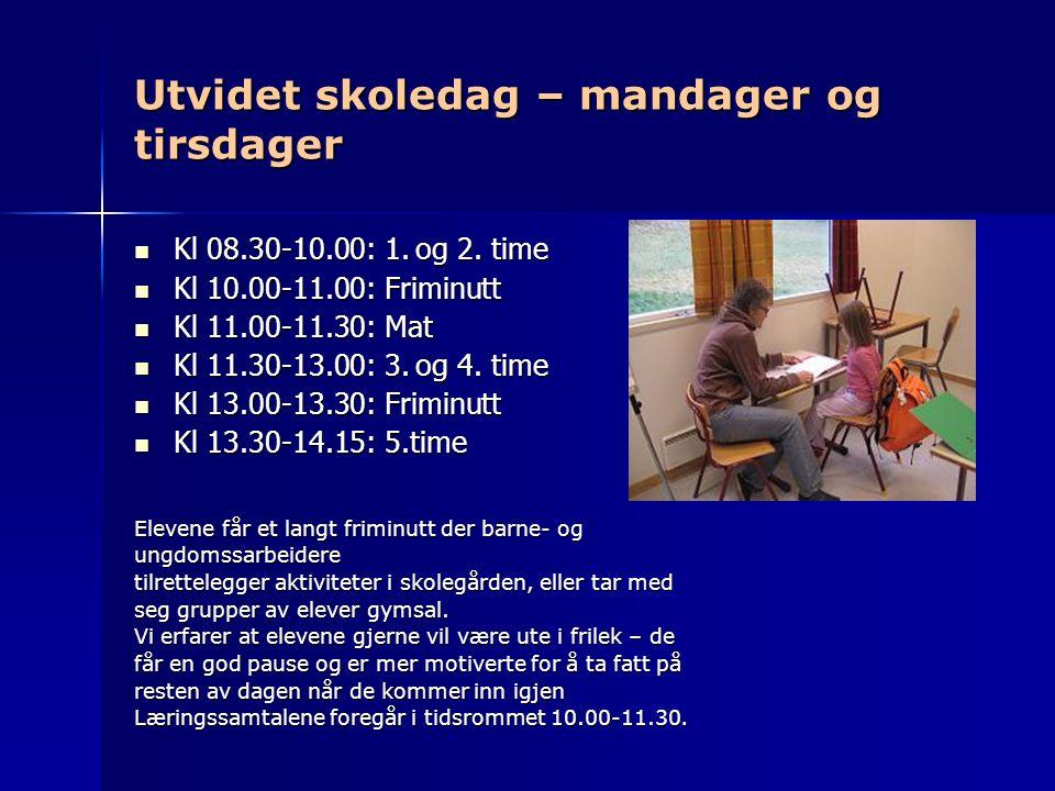 Utvidet skoledag – mandager og tirsdager Kl 08.30-10.00: 1.