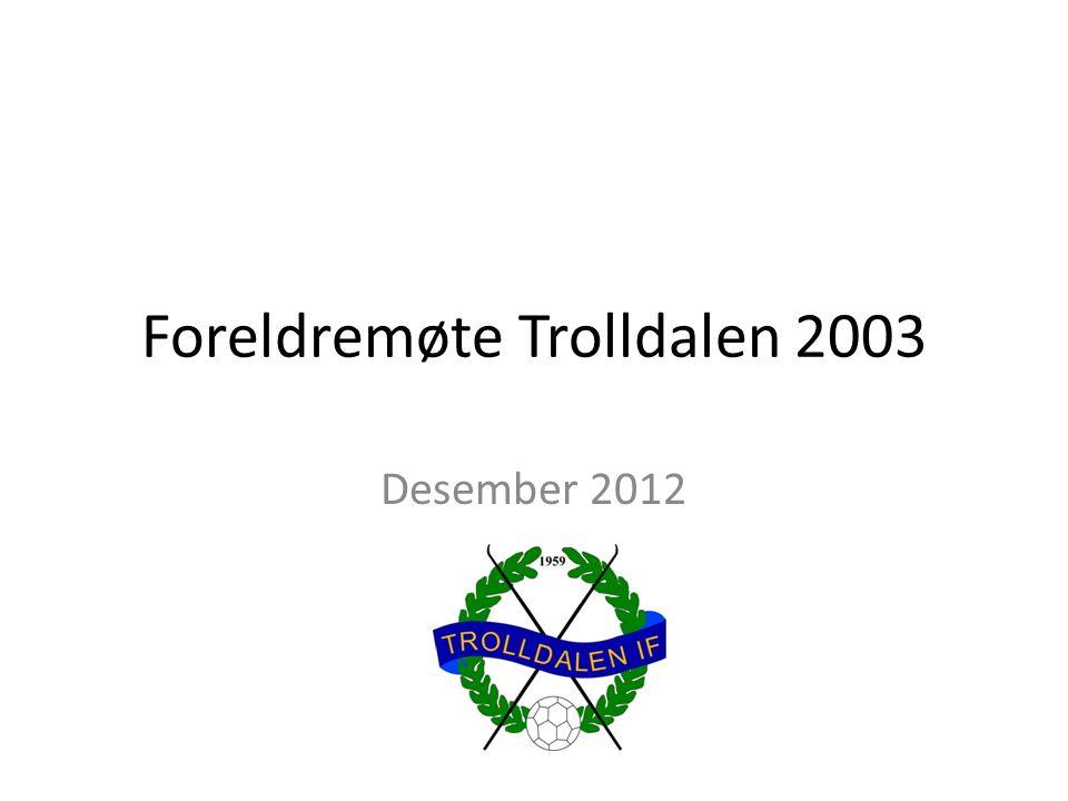 Foreldremøte Trolldalen 2003 Desember 2012