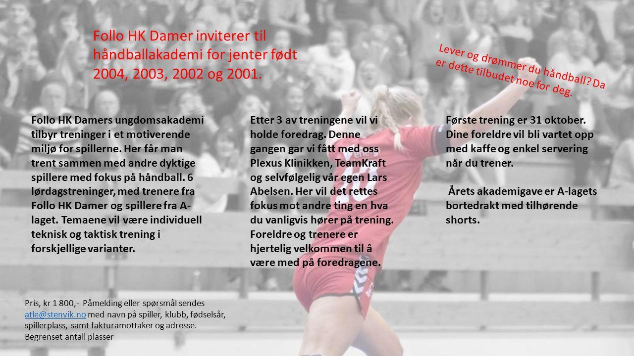 Follo HK Damer inviterer til håndballakademi for jenter født 2004, 2003, 2002 og 2001.