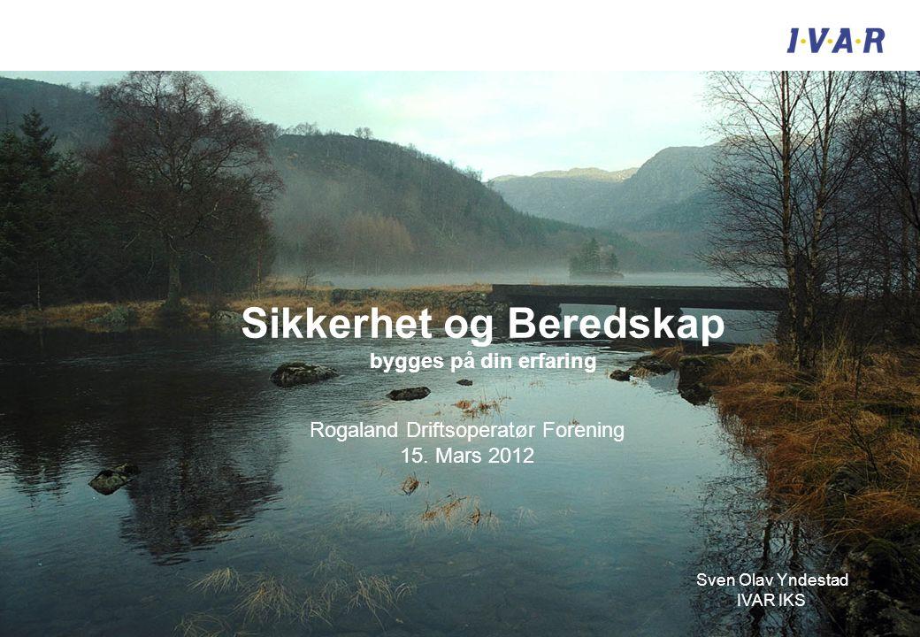 Sikkerhet og Beredskap bygges på din erfaring Rogaland Driftsoperatør Forening 15.
