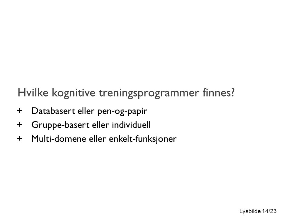 Lysbilde 14/23 Hvilke kognitive treningsprogrammer finnes.