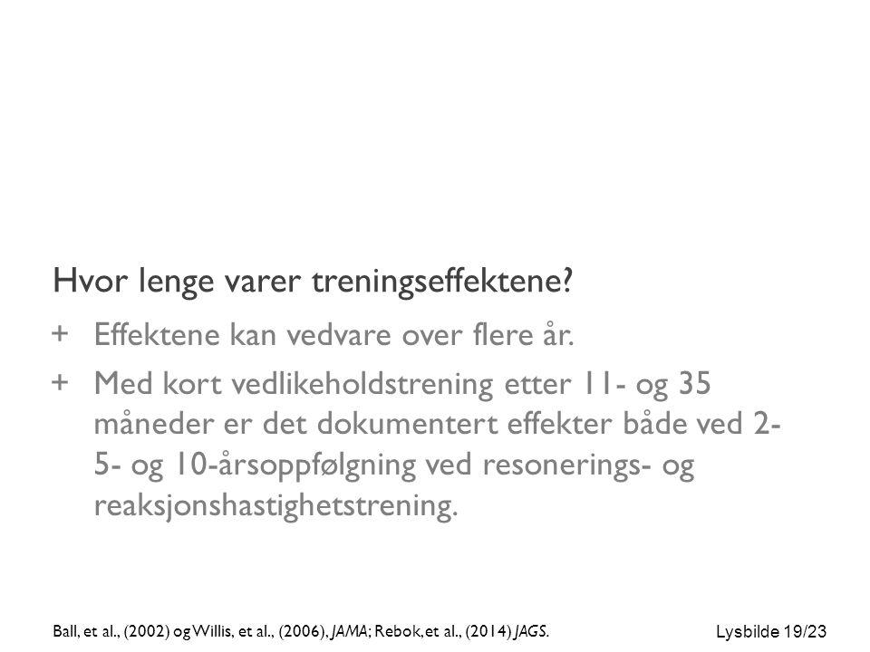 Lysbilde 19/23 Hvor lenge varer treningseffektene.