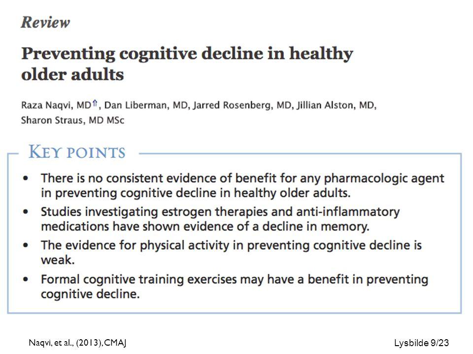 Lysbilde 10/23 Plassman, et al., (2010), Annals of Internal Medicine