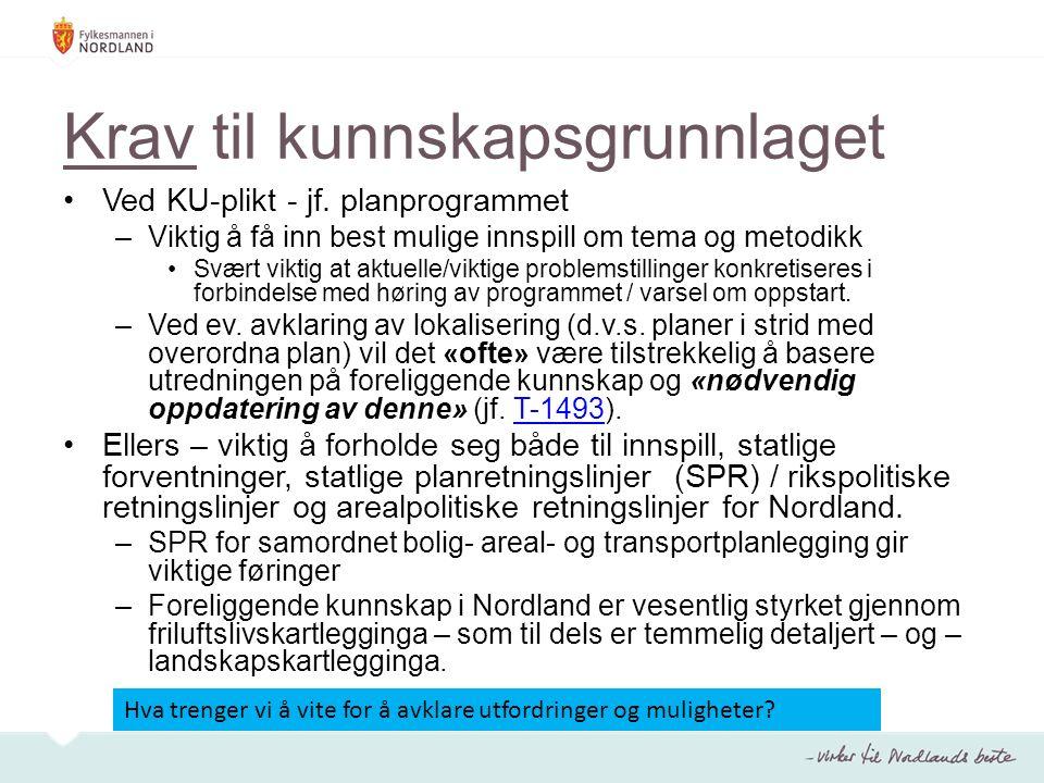 Krav til kunnskapsgrunnlaget Ved KU-plikt - jf.