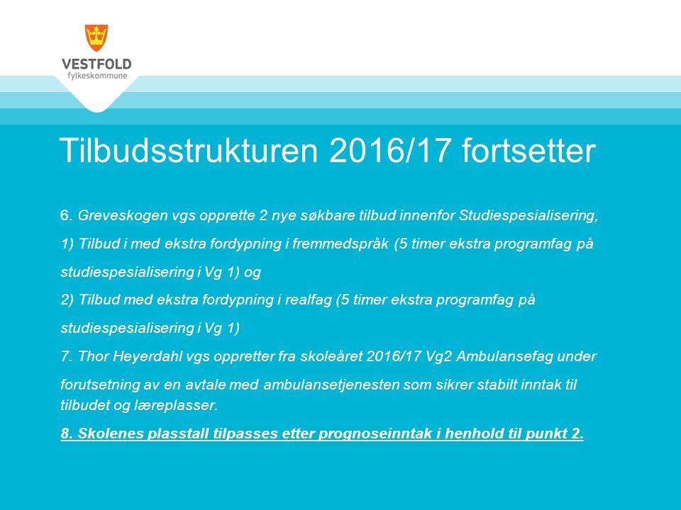 Tilbudsstrukturen 2016/17 fortsetter 6.