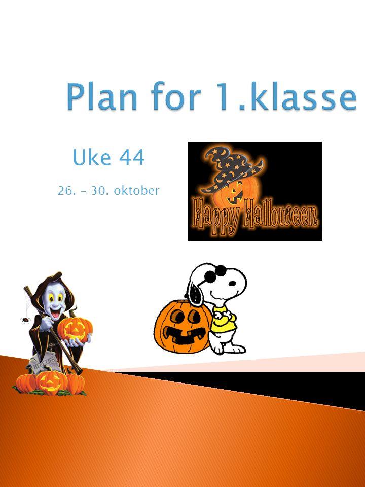 Uke 44 26. – 30. oktober