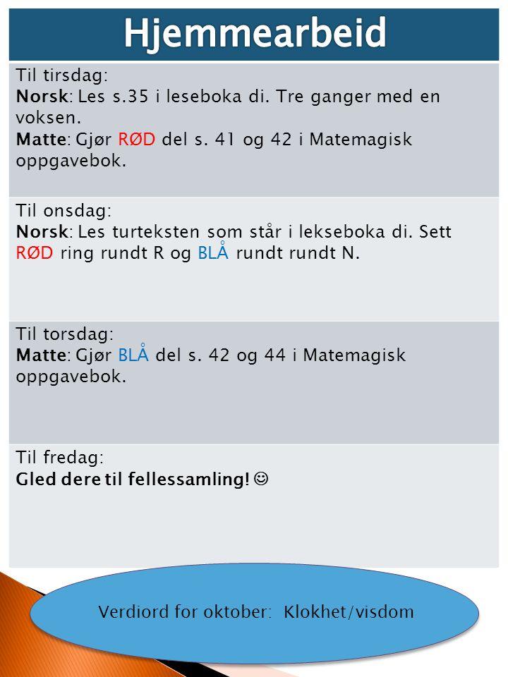 Til tirsdag: Norsk: Les s.35 i leseboka di. Tre ganger med en voksen.
