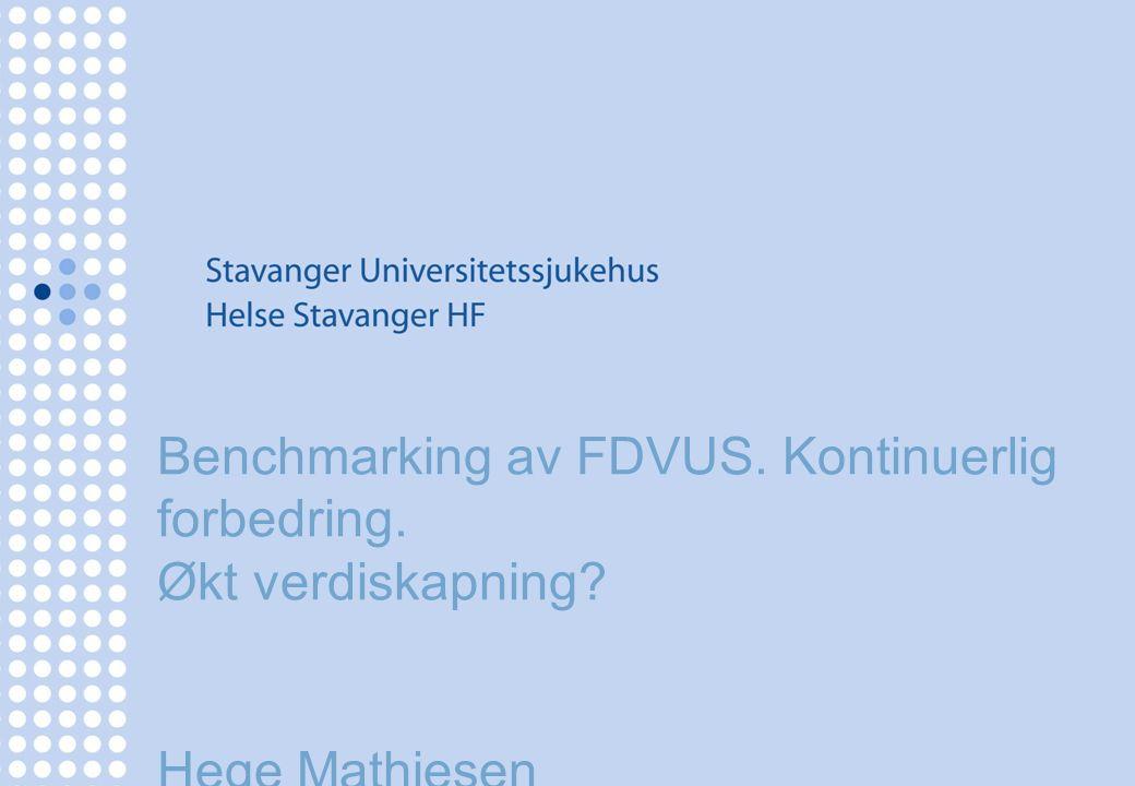 Benchmarking av FDVUS. Kontinuerlig forbedring. Økt verdiskapning? Hege Mathiesen Controller
