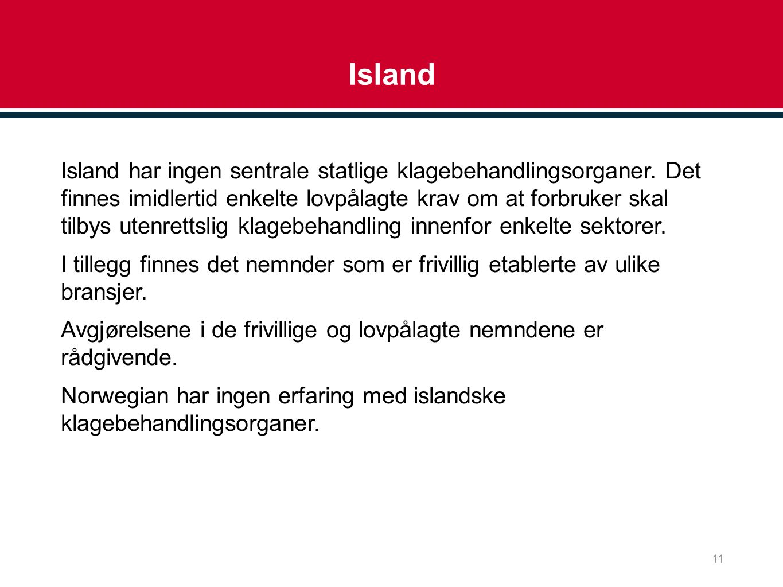 Island Island har ingen sentrale statlige klagebehandlingsorganer.