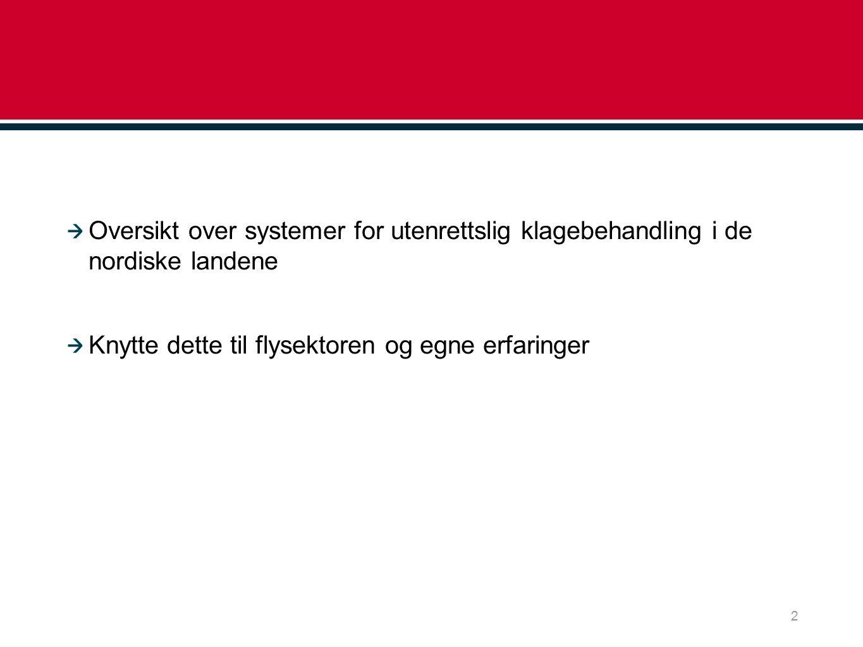 Oversikt over systemer for utenrettslig klagebehandling i de nordiske landene Knytte dette til flysektoren og egne erfaringer 2