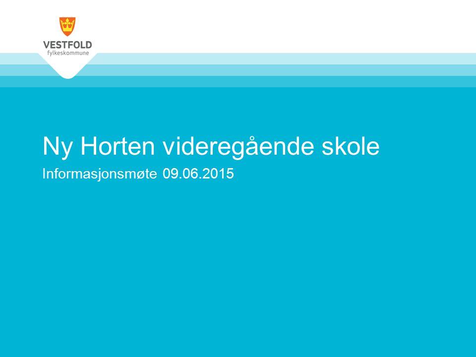Ny Horten videregående skole Informasjonsmøte 09.06.2015