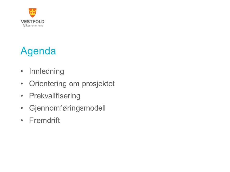 Innledning Orientering om prosjektet Prekvalifisering Gjennomføringsmodell Fremdrift Agenda