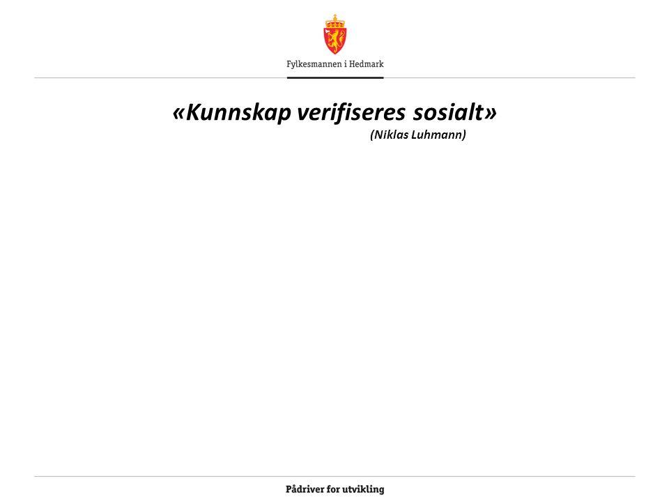 «Kunnskap verifiseres sosialt» (Niklas Luhmann)