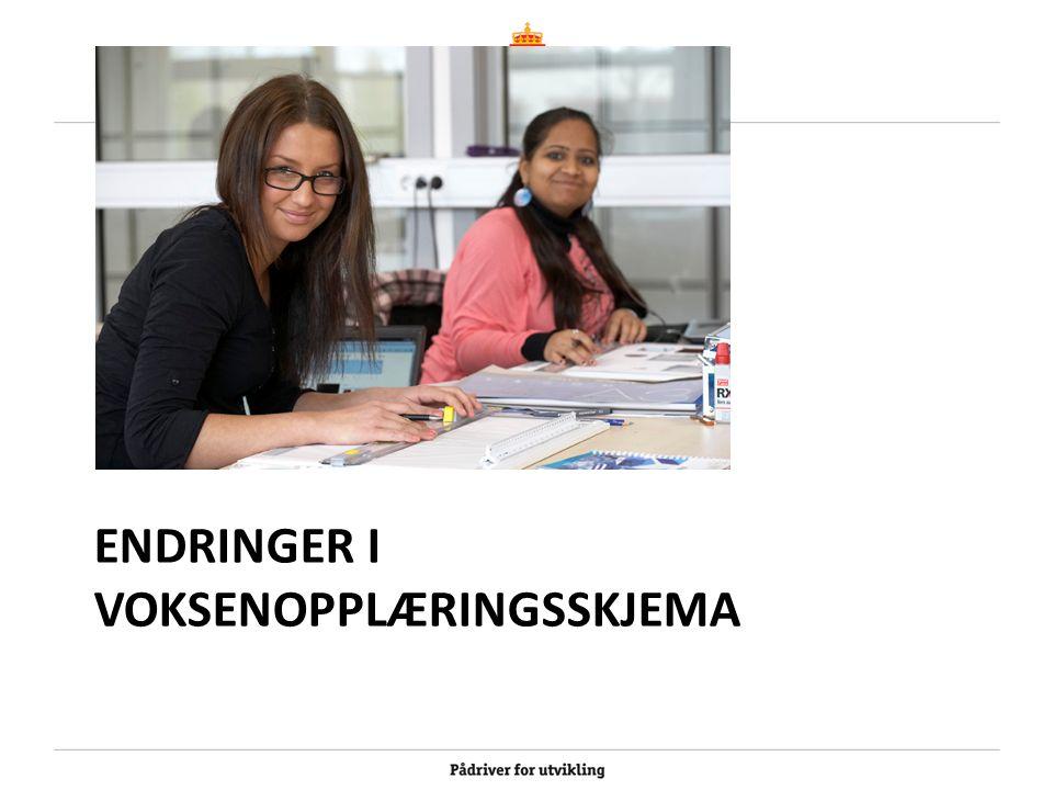 ENDRINGER I VOKSENOPPLÆRINGSSKJEMA