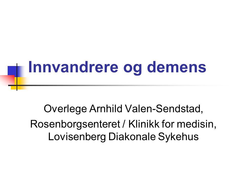 22.09.04Overlege Arnhild Valen-Sendstad Utfordringer (fortsettelse) Forebygge kognitiv svikt og demensutvikling der det er mulig Arbeide med egne og andres holdninger ovenfor de som rammes av demenssykdommer I vårt land planlegge et adekvat helsetilbud også for innvandrere som får demens.