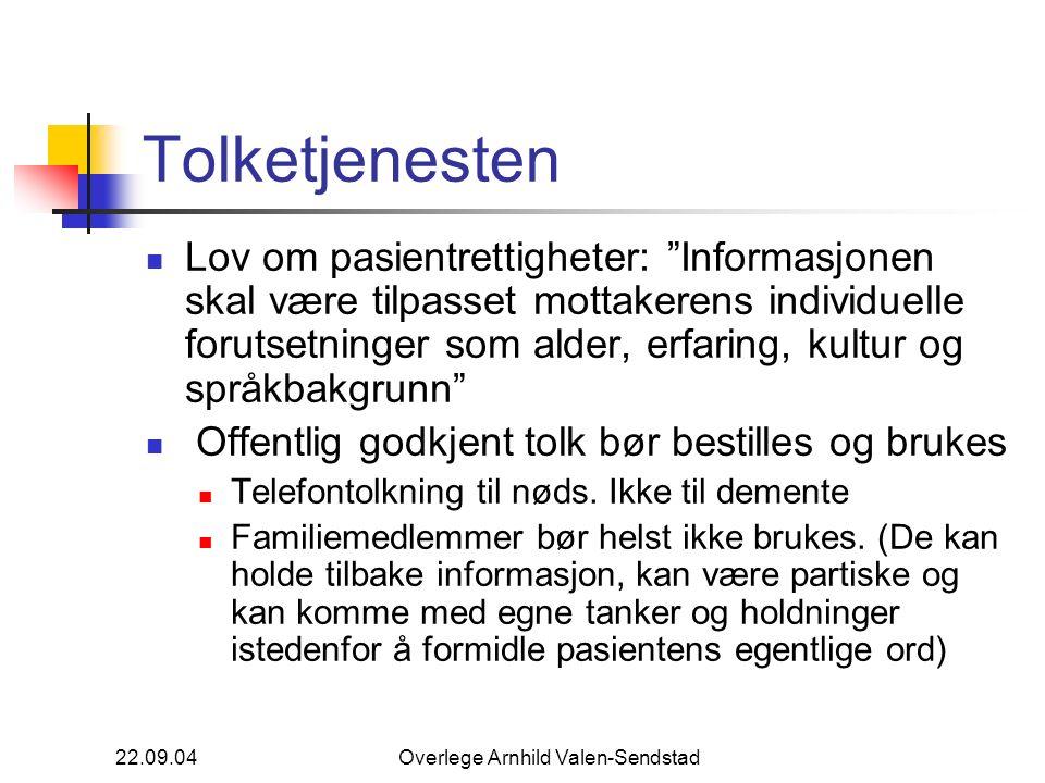 """22.09.04Overlege Arnhild Valen-Sendstad Tolketjenesten Lov om pasientrettigheter: """"Informasjonen skal være tilpasset mottakerens individuelle forutset"""