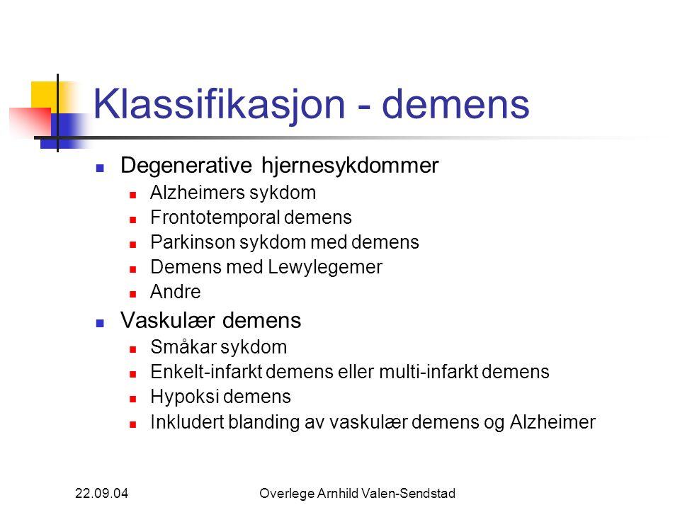 22.09.04Overlege Arnhild Valen-Sendstad Klassifikasjon - demens Degenerative hjernesykdommer Alzheimers sykdom Frontotemporal demens Parkinson sykdom