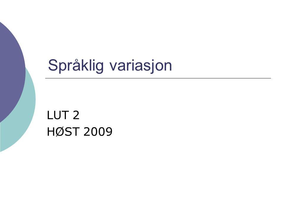 Språklig variasjon LUT 2 HØST 2009
