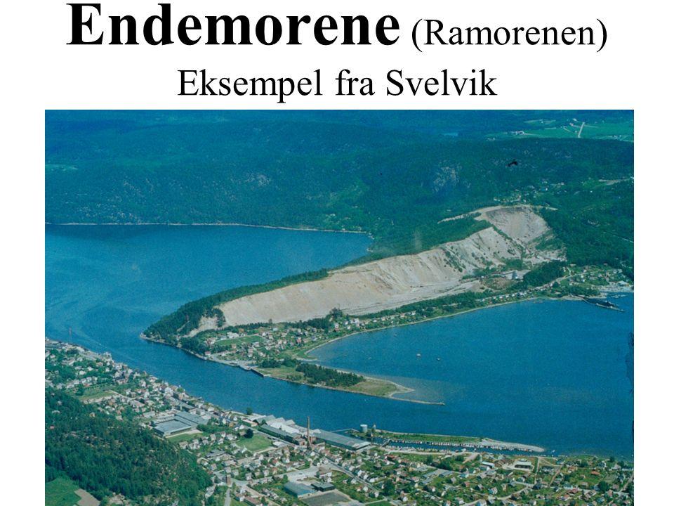 Endemorene (Ramorenen) Eksempel fra Svelvik