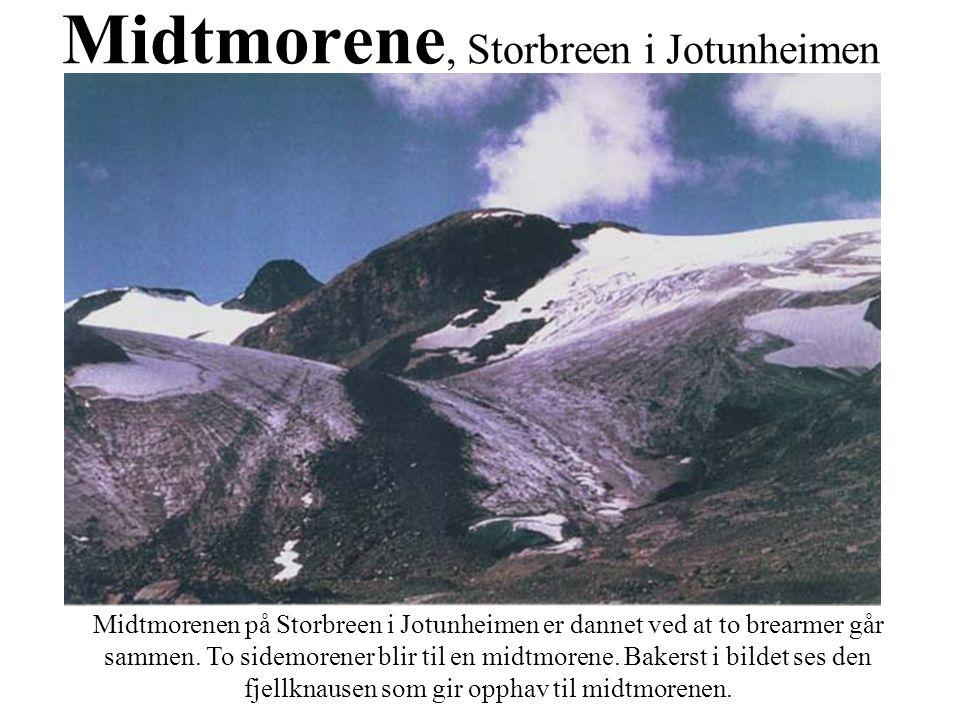 Midtmorene, Storbreen i Jotunheimen Midtmorenen på Storbreen i Jotunheimen er dannet ved at to brearmer går sammen. To sidemorener blir til en midtmor