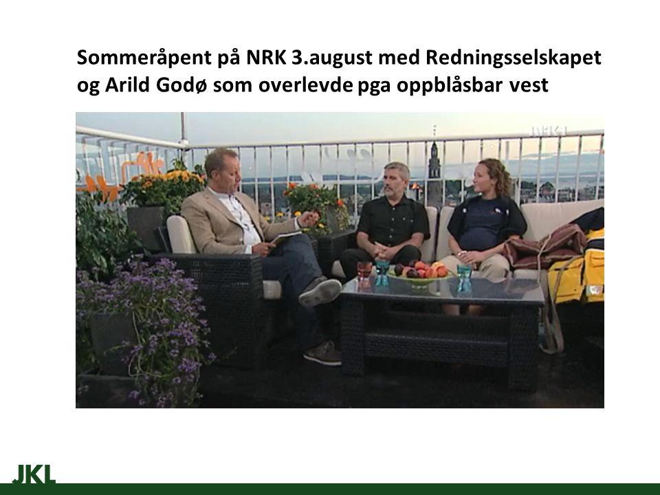 Sommeråpent på NRK 3.august med Redningsselskapet og Arild Godø som overlevde pga oppblåsbar vest