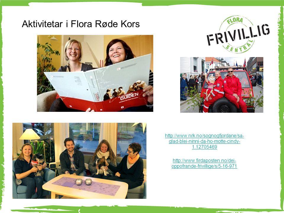 http://www.nrk.no/sognogfjordane/sa- glad-blei-ninni-da-ho-motte-cindy- 1.12705469 http://www.firdaposten.no/dei- oppofrande-frivillige/s/5-16-971 Aktivitetar i Flora Røde Kors