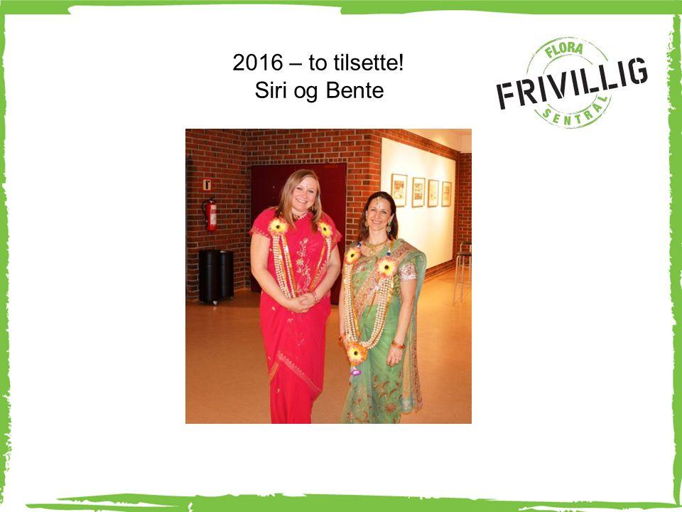 2016 – to tilsette! Siri og Bente