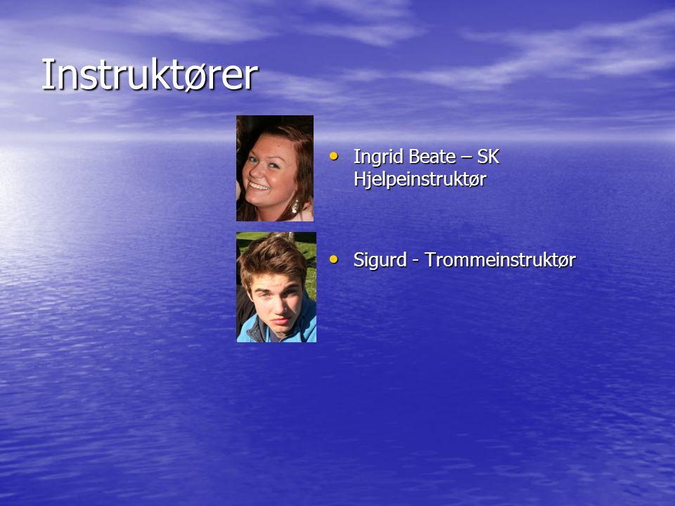 Instruktører Ingrid Beate – SK Hjelpeinstruktør Ingrid Beate – SK Hjelpeinstruktør Sigurd - Trommeinstruktør Sigurd - Trommeinstruktør